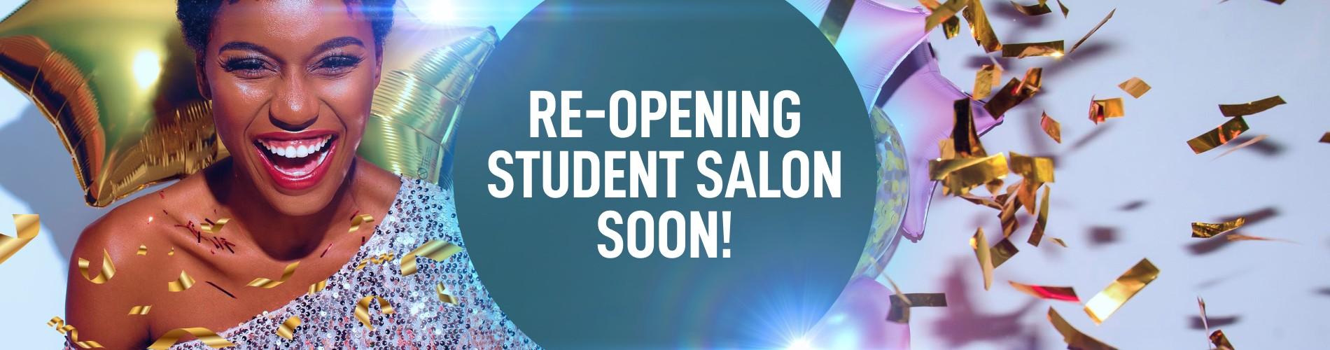 Re-Opening Student Salon Soon
